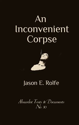 AN INCONVENIENT CORPSE by Jason E. Rolfe