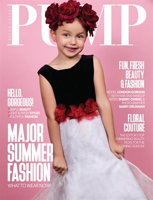 PUMP Magazine - The Major Summer Fashion Edition Vol.2 - July 2018