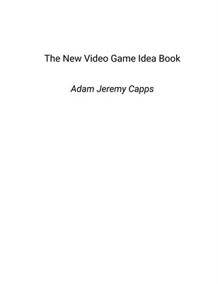 The New Video Game Idea Book