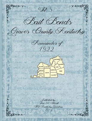 VOL.5 REMAINDER OF 1922 BAIL BONDS, GRAVES COUNTY, KENTUCKY