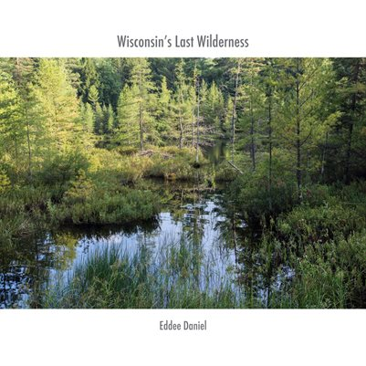 Wisconsin's Last Wilderness