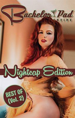 Bachelor Pad Magazine--Nightcap Edition, Best Of Vol. 2