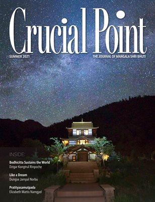 Crucial Point, Summer 2021