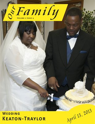 Volume 2 Issue 4 - Keaton-Traylor Wedding 4/13/2013