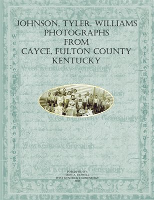 Johnson, Tyler, Williams Photographs from Cayce, Fulton County, Kentucky