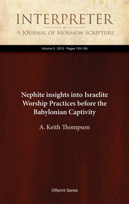 Nephite insights into Israelite Worship Practices before the Babylonian Captivity