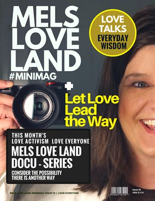 MELS LOVE LAND #MINIMAG ISSUE 10 | LOVE EVERYONE