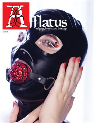 Afflatus Issue 1: Ballgags, Bruises, and Bondage