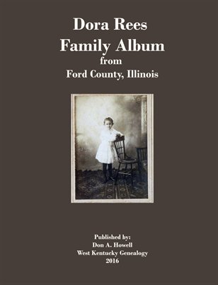 Dora Rees Family Album from Ford County, Illinois