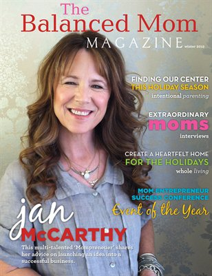 The Balanced Mom Magazine - Winter 2012