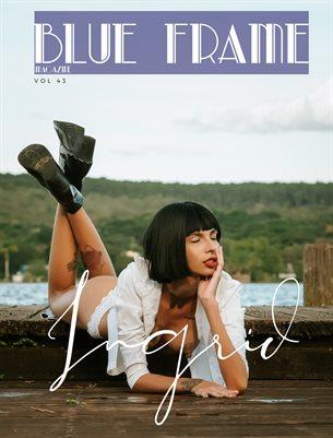 Blue Frame Magazine Volume 43 Featuring Ingrid Sousa