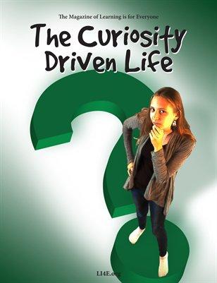 The Curiosity Driven Life