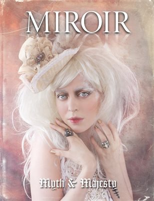 MIROIR MAGAZINE • Myth & Majesty • Nicole Rose / Nina Pak