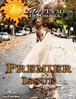 Urban Tymes Cali/Intl Issue: The Premier Issue!