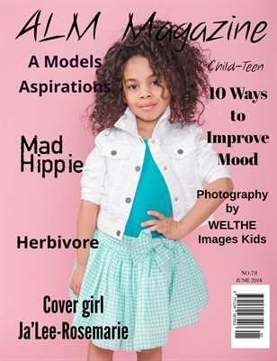 "ALM Child-Teen Magazine, ""June Most Beautiful,"" Issue 79, June 2018"