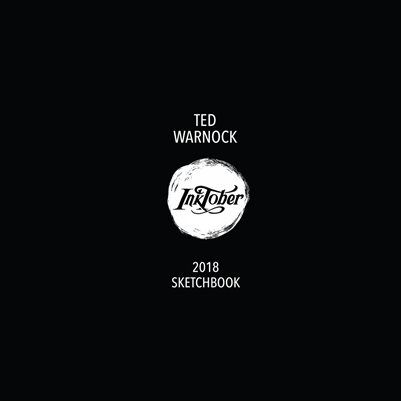 Ted Warnock Inktober_2018 Sketchbook