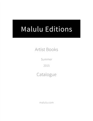 2015 Malulu Editions Artist Book Catalogue- Summer