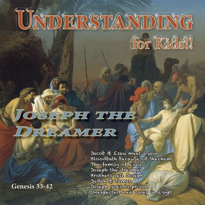 Understanding For Kids!!, Genesis 33-42