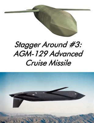 Stagger Around #3: AGM-129 Advanced Cruise Missile