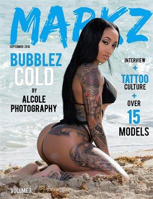 Markz Magazine Presents Volume III - Bubblez + Heather
