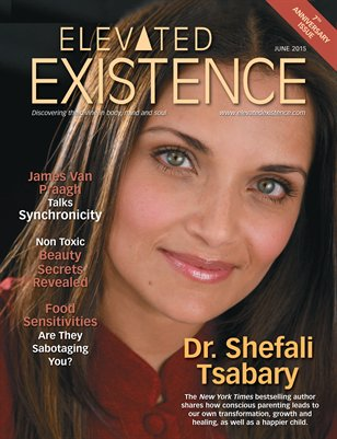 Elevated Existence June 2015 Issue With Dr. Shefali Tsabary