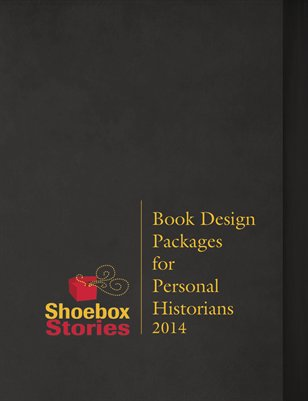 Shoebox Stories: Book Design Packages for Personal Historians 2014