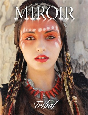 MIROIR MAGAZINE • Tribal • Wildcraft by Nina Pak