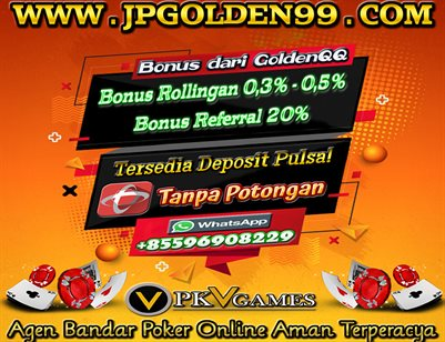 JPGOLDEN99 - Bandar Poker Online Terpercaya   Agen Poker Online