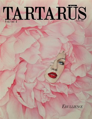 Tartarus Magazine Volume 4: Ebullience