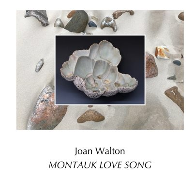 Joan Walton, Montauk Love Song catalogue