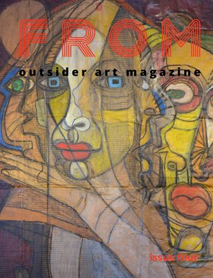 FROM | Outsider Art Magazine Issue Four