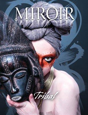 MIROIR MAGAZINE • Tribal • Olivia Lazer