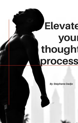 ELEVATE YOUR TOUGHT PROCESS