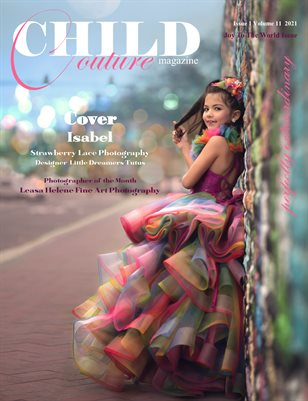 Child Couture Magazine Issue 1 Volume 11 2021 Joy To The World Issue