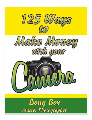 125 Ways To Make Money With Your Camera