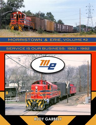 Morristown & Erie, Vol. #2 - Service Is Our Business: 1952-1982