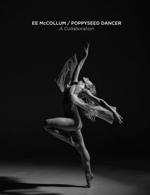 EE MCCOLLUM/POPPYSEED DANCER - A Collaboration