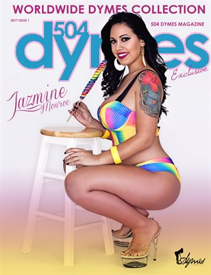 504Dymes Exclusive Jazmine Monroe Tribute Issue