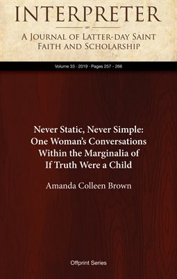 Never Static, Never Simple: One Woman's Conversations Within the Marginalia of If Truth Were a Child