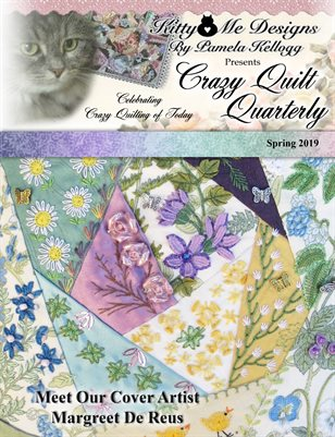 Crazy Quilt Quarterly Magazine Spring 2019