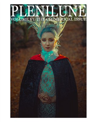 Plenilune Magazine Volume VI: The Chimerical Issue
