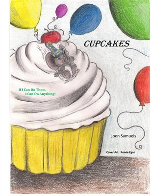 CUPCAKES: If I Can Do Them, I Can Do Anything!