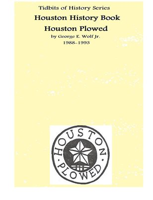 Tidbits of History Series Houston History Book Houston Plowed