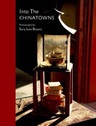 Into The Chinatowns: Photos By Sara Jane Boyers