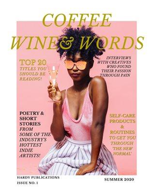 COFFEE WINE & WORDS MAGAZINE: Summer 2020 Issue