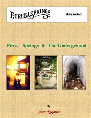 Eureka Springs Fires, Springs & Underground