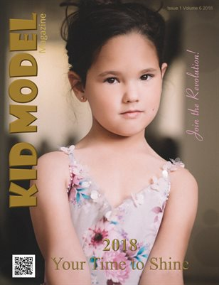 Kid Model Magazine Issue 1 Volume 6 2018 New years Issue