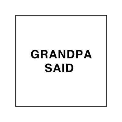 Grandpa Said