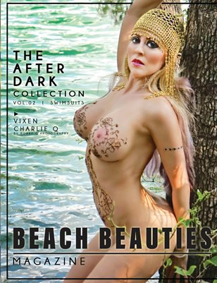 "Beach Beauties Magazine ""The After Dark Collection"" with Vixen Charlie Q"