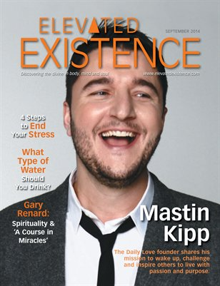 Elevated Existence September 2014 Issue with Mastin Kipp